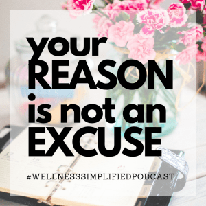 Your Reason is NOT an EXCUSE