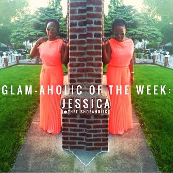 GLAM-AHOLIC OF THE WEEK JESSICA