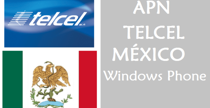configurar apn telcel mexico windows phone lumia gratis