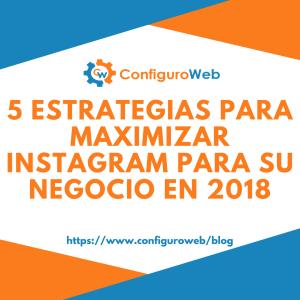 5 estrategias para maximizar Instagram para su negocio en 2018