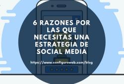 6 razones por las que necesitas una estrategia de Social Media
