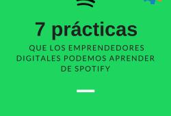 7 prácticas que los emprenadores diigitales podemos aprender de spotify