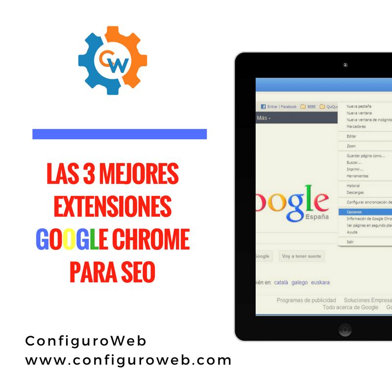 Las 3 Mejores Extensiones de Google Chrome para SEO