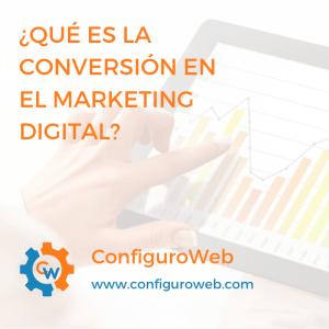 Qué es la Conversión en el Marketing Digital