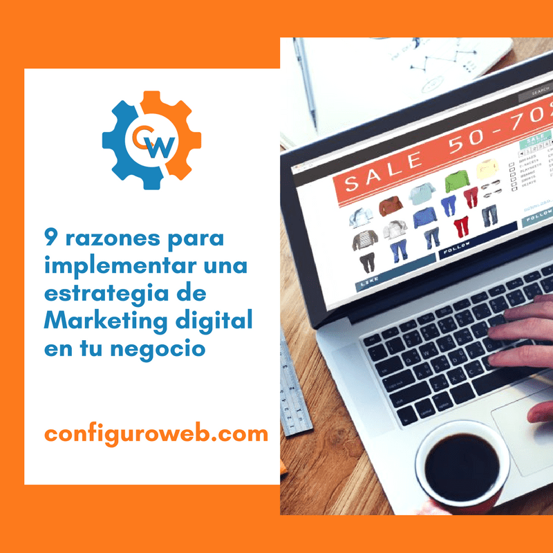 9 razones para implementar una estrategia de marketing digital en tu negocio