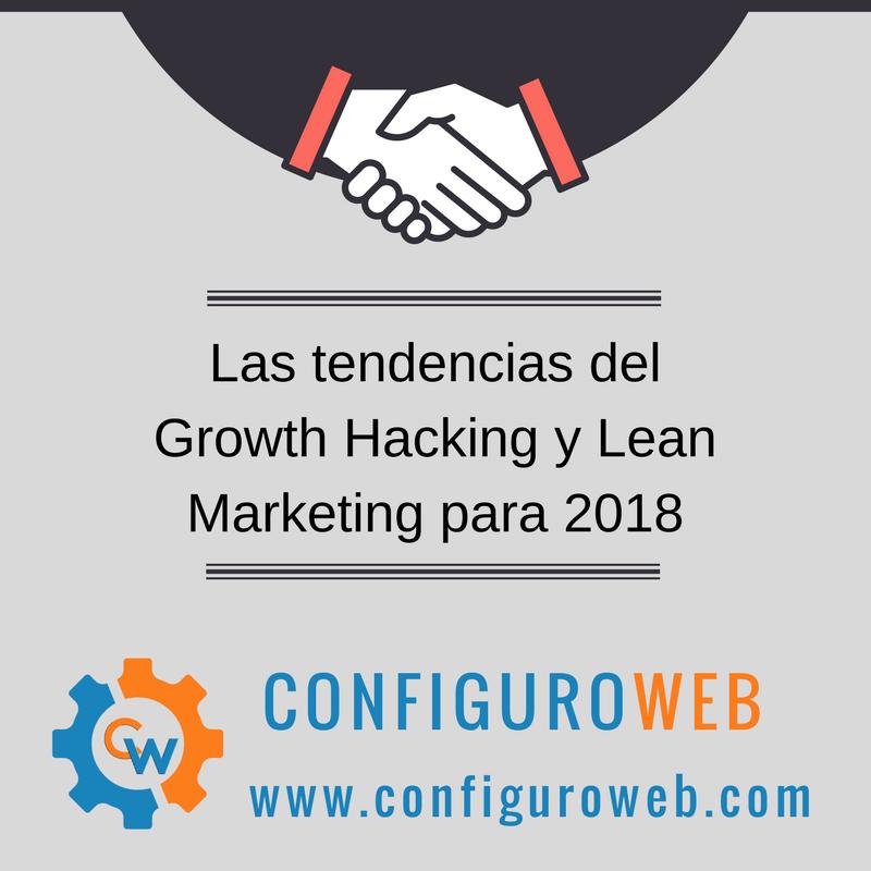 Las tendencias del Growth Hacking y Lean Marketing para 2018