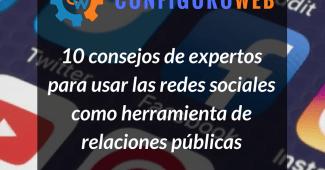 10 consejos de expertos para usar las redes sociales como herramienta de relaciones públicas
