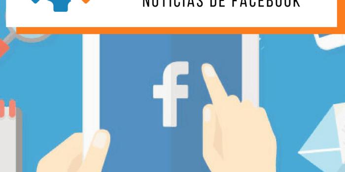 10 consejos de marketing para que las empresas saquen provecho de los cambios en el feed de noticias de Facebook 2018