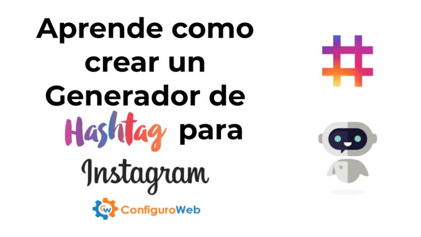 Aprende como crear un Generador de Hashtag para Instagram