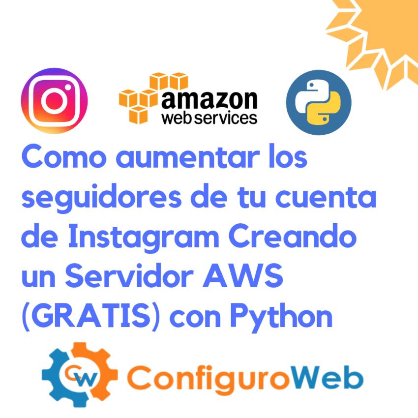 Como aumentar los seguidores de tu cuenta de Instagram Creando un Servidor AWS (GRATIS) con Python