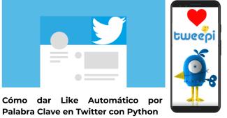 Como dar Like Automatico por Palabra Clave en Twitter con Python