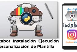 Instabot Instalación Ejecución y Personalización de Plantilla