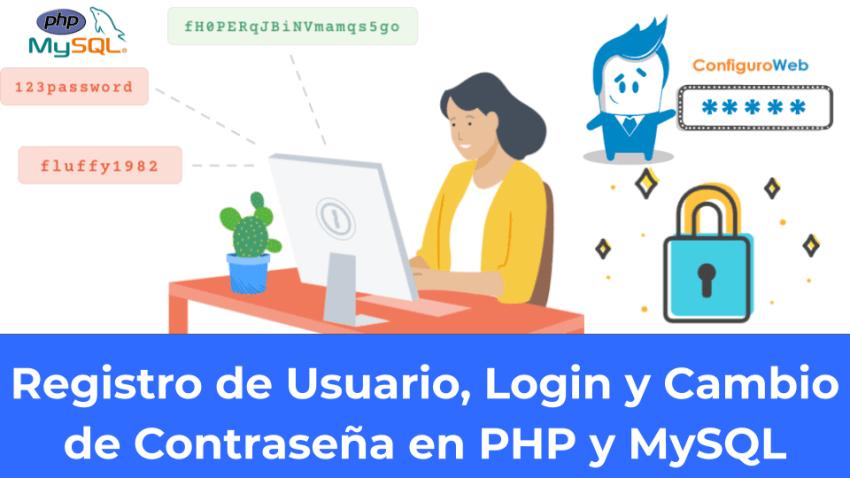 Registro de Usuario, Login y Cambio de Contraseña en PHP y MySQL