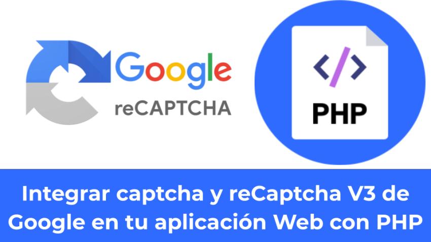 Integrar captcha y reCaptcha V3 de Google en tu aplicación Web con PHP