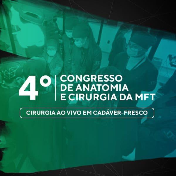 4° Congresso Online de Anatomia e Cirurgia da MFT