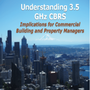 Whether CBRS provides benefit to real estate sector is up to the FCC