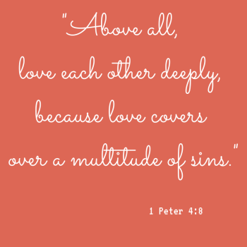Above all,love each other
