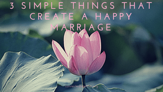 3 Simple Things That Create a Happy