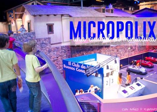 Micropolix una ciudad en miniatura