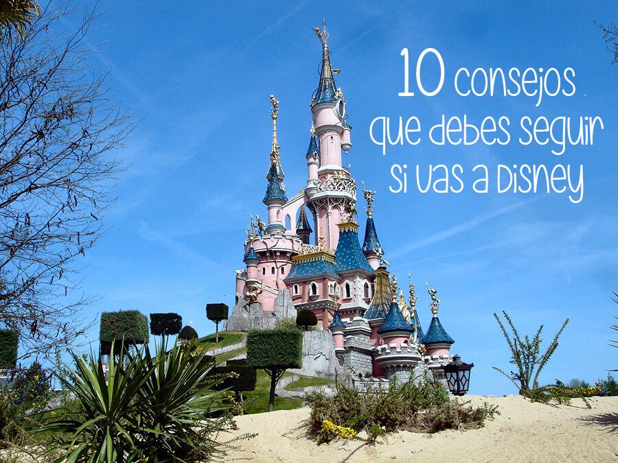 consejos que debes seguir si vas a Disney