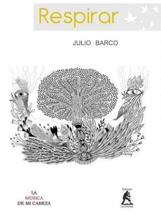 Sobre el poemario «Respirar» de Julio Barco