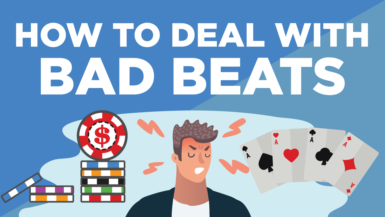 How to Overcome Bad Beats in Poker