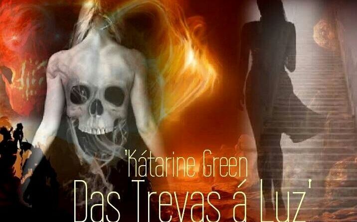 Kátarine Green, das Trevas á Luz
