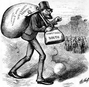 A typical carpetbagger of the original era.