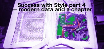 """Success with Style"" part 4 — modern data and just a chapter"