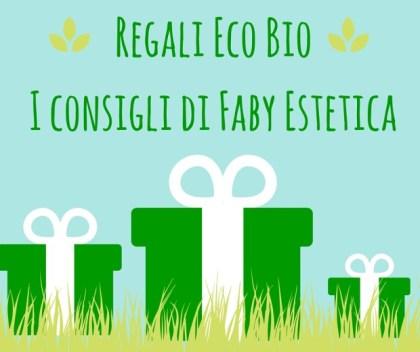 Regali Eco Bio I consigli di Faby Estetica