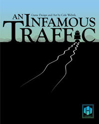 An Infamous Traffic (new from Hollandspiele)