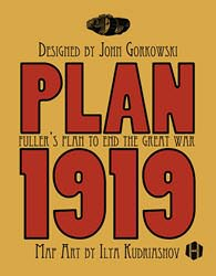 Plan 1919: Fuller's Plan to End the Great War (new from Hollandspiele)