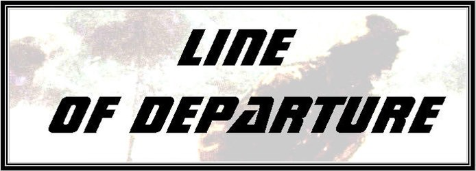 Line of Departure, Issue 80 (new from Jim Werbaneth)