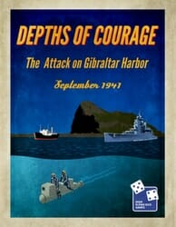 Depths of Courage, Volume 7: The Raid on Gibraltar (new from HFDG)