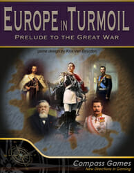 Europe In Turmoil: Prelude To The Great War (new from Compass Games)