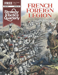Strategy & Tactics Quarterly, No. 5: French Foreign Legion (new from Decision Games)
