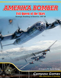 Amerika Bomber: Evil Queen Of The Skies (new from Compass Games)