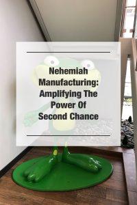 Nehemiah Manufacturing Tour