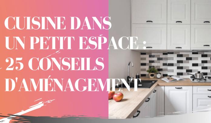 25 idées déco pour aménager une cuisine dans un petit espace.