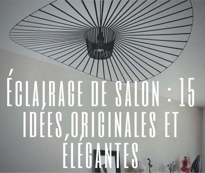 15 idées d'éclairage de salon pour stimuler son inspiration