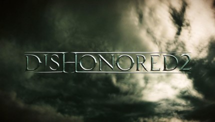 Dishonored 2 and Dishonored: Definitive Edition announced