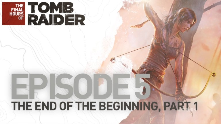 Tomb Raider - Tomb Raider [UK] The Final Hours: The End of the Beginning