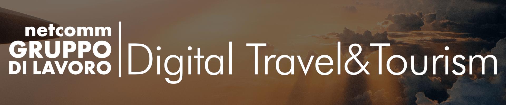 Netcomm Gruppo di Lavoro Digital Travel & Tourism