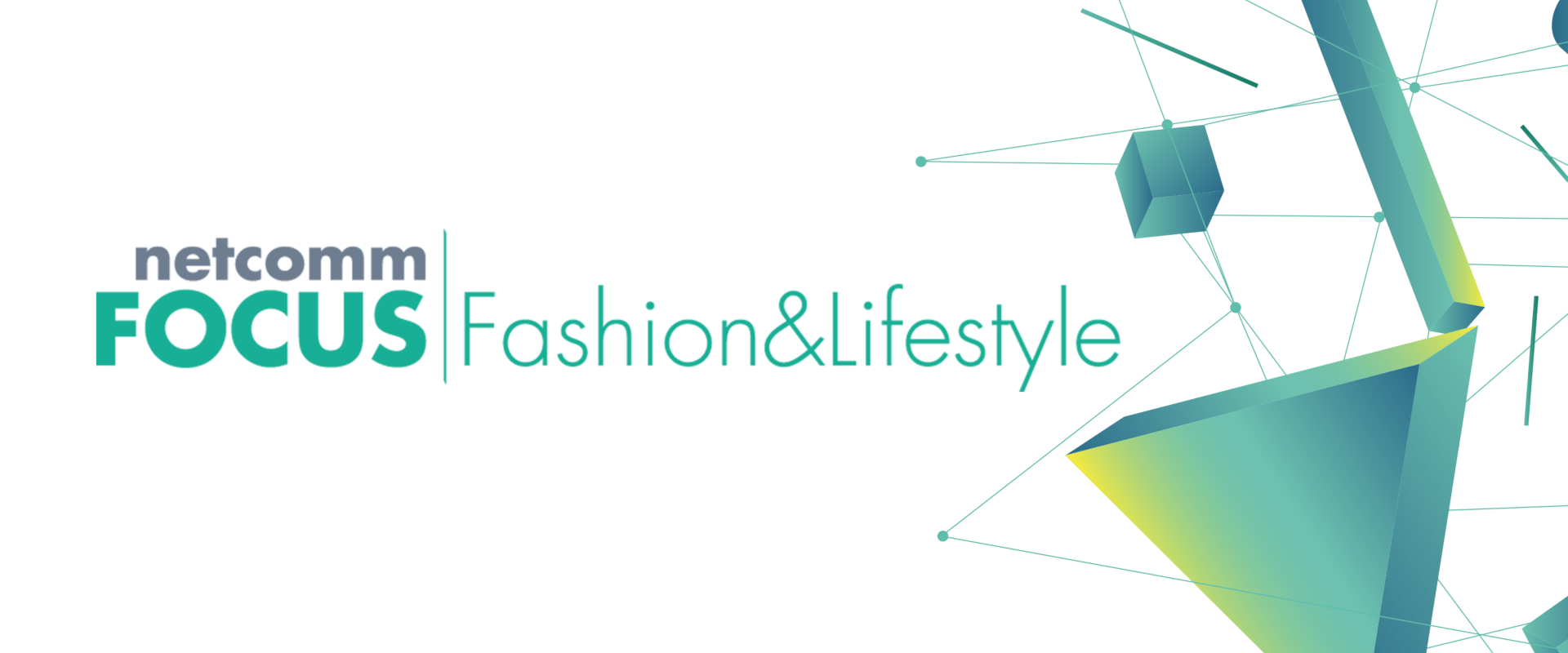 Netcomm FOCUS Fashion & Lifestyle 2019