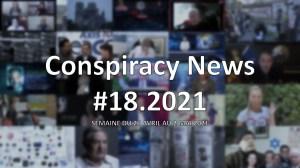 Conspiracy News #18.2021
