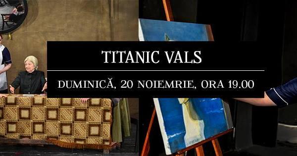 Titanic Vals - Teatrul de Stat Constanta