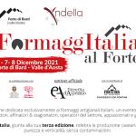 Riparte FormaggItalia la terza edizione si svolgerà al Forte di Bard, in Valle d'Aosta, dal 6 all'8 dicembre 2021