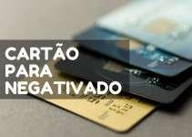 cartão de credito para negativado