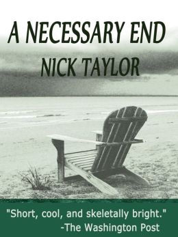 http://www.barnesandnoble.com/w/a-necessary-end-nick-taylor/1000117987?ean=2940148549055