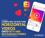 Insta :  Un moyen simple de publier des vidéos horizontales sur IGTV et Instagram Stories